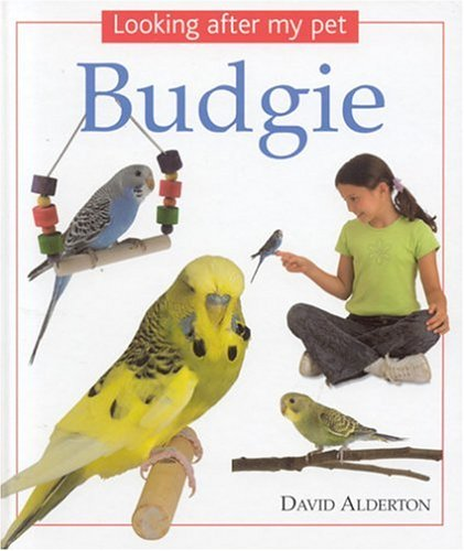 Looking After My Pet Budgie: Alderton, David
