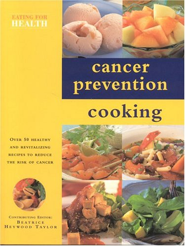 Cancer Prevention Cooking (Eating for Health)