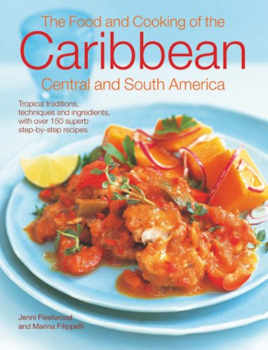9780754814054: The Food & Cooking of the Caribbean, Central & South America (The Food and Cooking of)