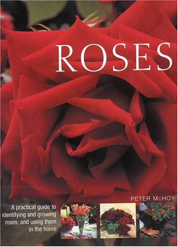 9780754814382: Roses: A Practical Guide to Identifying and Growing Roses, and Using Them in the Home