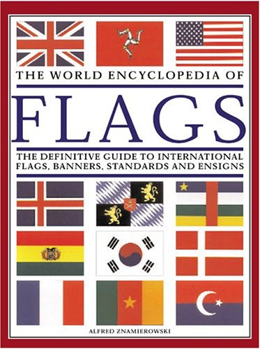 9780754814436: The World Encyclopedia of Flags