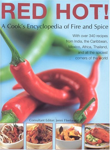 9780754814467: Red Hot! A Cook's Encyclopedia of Fire and Spice