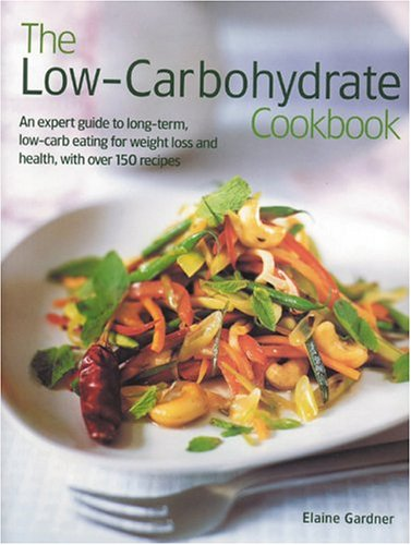 9780754814528: The Low-Carbohydrate Cookbook