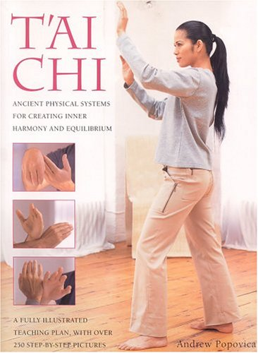 Tai Chi: Ancient Physical Systems for Creating Inner HArmony and Equilibrium: Popovic, Andrew