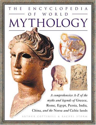 The Encyclopedia of World Mythology: Cotterell, Arthur