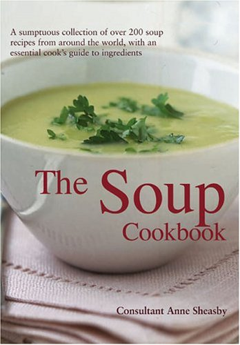 9780754814955: The Soup Cookbook