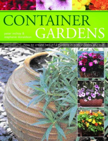9780754815259: Container Gardens: How to Create Beautiful Gardens in Pots Indoors and Out