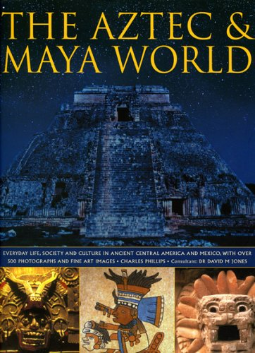 The Aztec & Maya World: Everyday life,: Jones, David