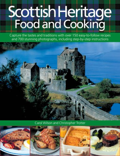 9780754815785: Scottish Heritage Food and Cooking: Capture the tastes and traditions with over 150 easy-to-follow recipes and 700 stunning photographs, including step-by-step instructions