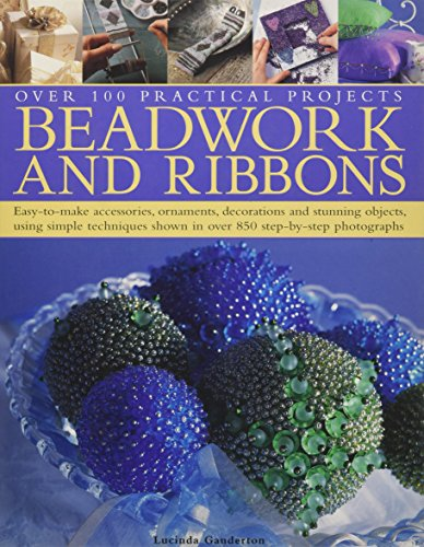 Beadwork and Ribbons: Easy-to-make accessories, ornaments, decorations,: Anna Crutchley, Issbel