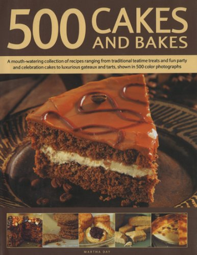500 Cakes and Bakes: A mouth-watering collection of recipes ranging from traditional teatime treats to luxurious gateaux and tarts, shown in 500 colour photographs (0754816052) by Day, Martha