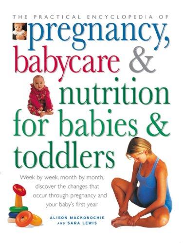 The Practical Encyclopedia of Pregnancy, Babycare &: Alison Mackonochie
