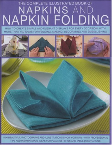 9780754816591: Napkins and Napkin Folding (The Complete Illustrated Book of)