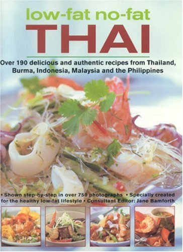 9780754816607: Low-Fat No-Fat Thai: Over 190 Delicious and Authentic Recipes from Thailand, Burma, Indonesia, Malaysia and the Philippines: Over 150 Delicious and ... Indonesia, Malaysia and the Philippines