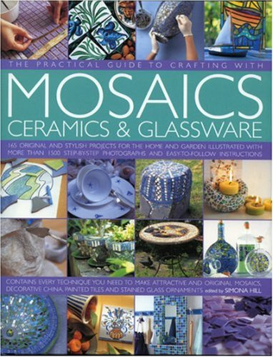 9780754816669: Practical Guide to Crafting with Mosaics, Ceramics & Glassware