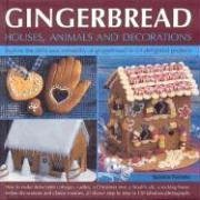 9780754816928: Gingerbread Houses, Animals and Decorations: Explore the Delicious Versatility of Gingerbread in 24 Delightful Projects