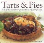 9780754816959: Tarts and Pies: The Art of Baking Irresistible Sweet and Savoury Pastries, from Wonderfully Simple to Seriously Indulgent, with Over 20 Perfect Recipes and 100 Colour Photographs