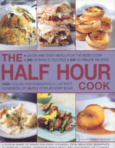9780754817109: The Half Hour Cook: Quick and Easy Meals for the Busy Cook: 200 20-minute Recipes & 200 30-minute Recipes