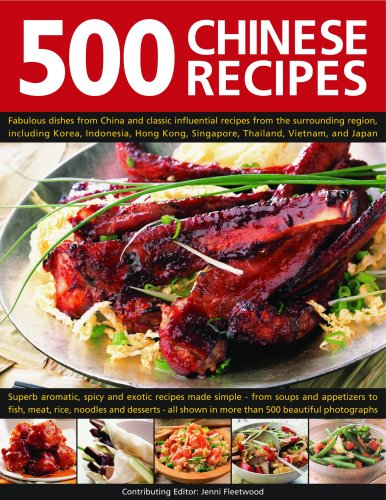 9780754817147: 500 Chinese Recipes: Fabulous Dishes from China and Classic Influential Recipes from the Surrounding Region, Including Korea, Malaysia, Hong Kong, Singapore, Thailand, Vietnam, and Japan (500.)