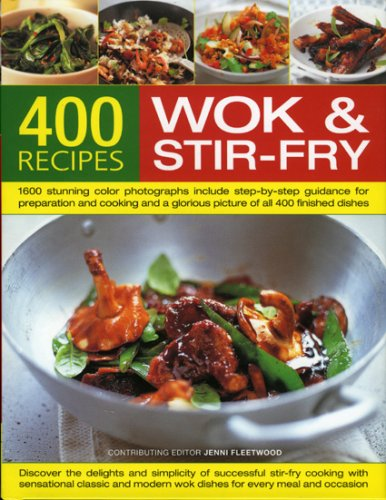 400 Wok and Stir-Fry Recipes: Discover The Delights And Simplicity Of Successful Stir-Fry Cooking ...