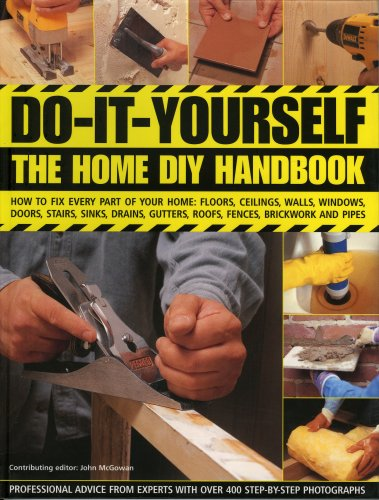 9780754817321: Do-It-Yourself: The Home DIY Handbook: How To Fix Every Part Of Your Home: Floors, Ceilings, Walls, Windows, Doors, Stairs, Sinks, Drains, Gutters, Roofs, Fences, Brickwork And Pipework
