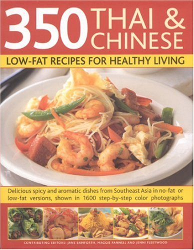 350 Chinese & Thai Recipes for Healthy Living: All the taste and none of the fat: fabulous ...
