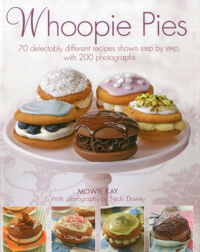 9780754817574: Whoopie Pies: 70 delectably different recipes shown step by step, with 250 photographs