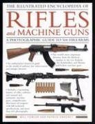 9780754817581: The Illustrated Encyclolpedia of Rifles and Machine Guns