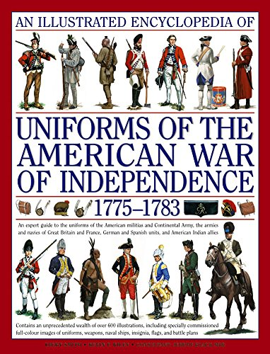 9780754817611: An  Illustrated Encyclopedia of Uniforms from 1775-1783, the American Revolutionary War: An Expert Guide to the Uniforms of the American Militias and: ... the Independence in North America, 1775-1783