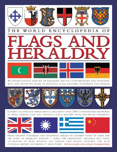 9780754817802: The World Encyclopedia of Flags and Heraldry: An International History of Heraldry and Its Contemporary Uses Together With the Definitive Guide to National Flags, Banners, Standards, and Ensigns