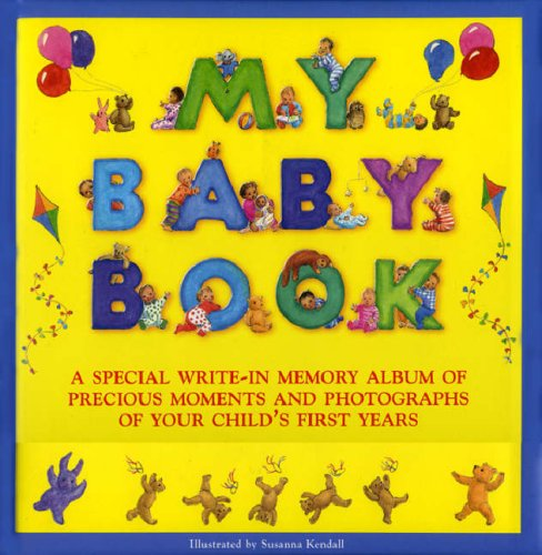 9780754817901: My Baby Book: A Special Write-In Memory Album Of Precious Moments And Photographs Of Your Child's First Years