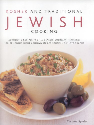 9780754818113: Kosher and Traditional Jewish Cooking: Authentic Recipes from a Classics Culinary Heritage - 130 Delicious Dishes Shown in 220 Stunning Photographs