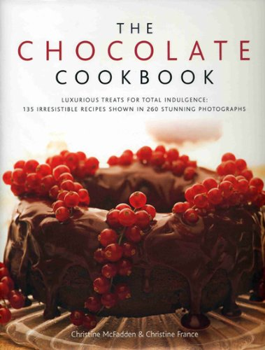 9780754818137: The Chocolate Cookbook: Luxurious treats for total indulgence: 135 irresistible recipes shown in 260 stunning photographs
