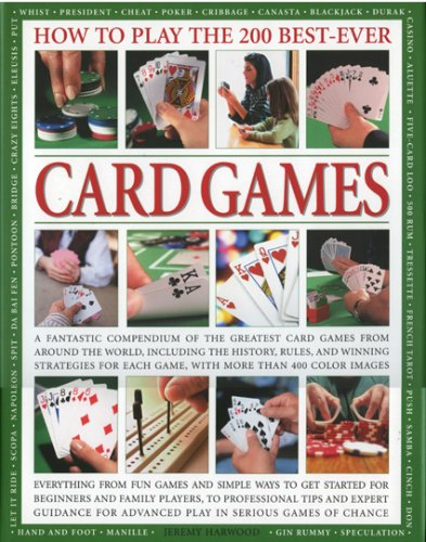 9780754818175: How to Play Winning Card Games: History, Rules, Skills, Tactics: A comprehensive teaching course designed to develop skills and competence at ... play, with over 700 color illustrations