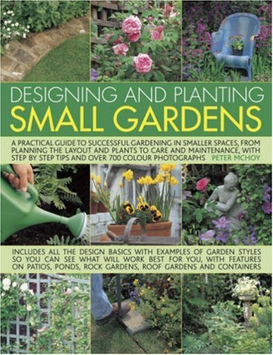 Designing and Planting Small Gardens : A: Peter McHoy