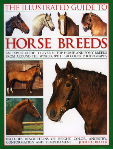 9780754818335: The Illustrated Guide to Horse Breeds: A comprehensive visual guide to the horses and ponies of the world, with over 300 colour photographs.