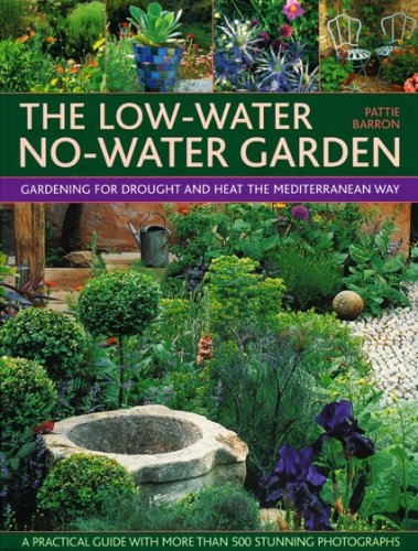 9780754818380: The Low-water No-water Garden: Gardening for Drought and Heat the Mediterranean Way - A Practical Guide with 500 Stunning Colour Photographs