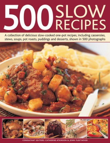 9780754818892: 500 Slow Recipes: A Collection of Delicious Slow-cooked and One-pot Recipes, Including Casseroles, Stews, Soups, Pot Roasts, Puddings and Desserts