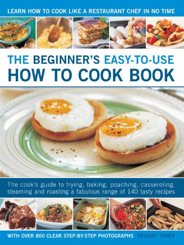 9780754819073: Beginner's Easy-to-use How to Cook Book: The New Cook's Step-by-step Guide to Frying, Grilling, Poaching, Steaming, Casseroling and Roasting a ... Meals for Everyday and Easy Entertaining
