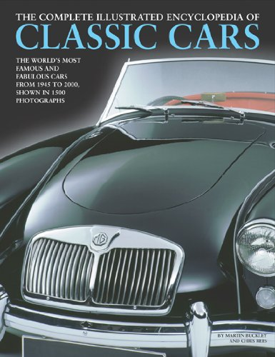 Complete Illustrated Encyclopedia of Classic Cars: The Worlds Most Famous and Fabulous Cars from ...
