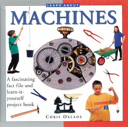 9780754819448: Learn About: Machines: A fascinating fact file and learn-it-yourself project book