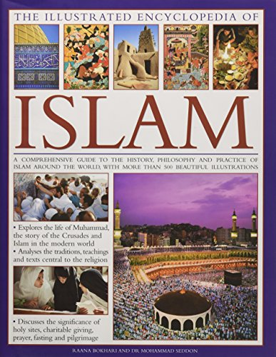9780754819554: The Illustrated Encyclopedia of Islam: A Comprehensive Guide to the History, Philosophy and Practice of Islam