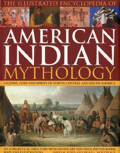 9780754819578: The Illustrated Encyclopedia of American Indian Mythology: Legends, Gods and Spirits of North, Central and South America