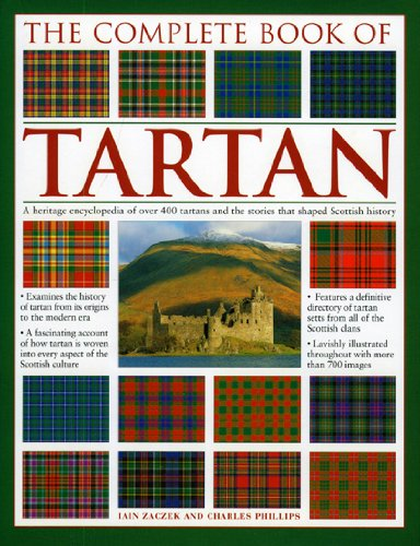 9780754819813: The Complete Book of Tartan: A Heritage Encyclopedia of over 400 Tartans and the Stories That Shaped Scottish History