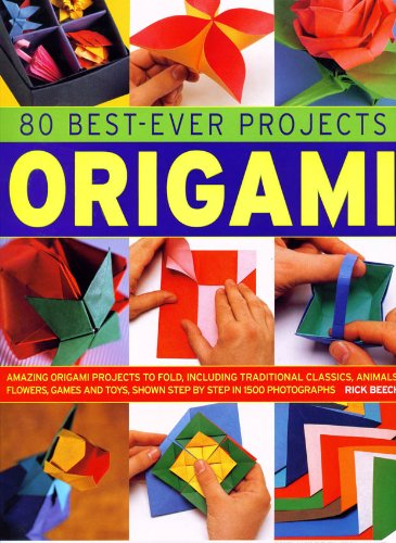 9780754819820: 80 Best-Ever Projects Origami: Amazing Origami Projects to Fold, Including Traditional Classics, Animals, Flowers, Games and Toys, Shown Step by Step (Practical Illustrated Encyclop)