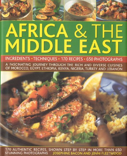 9780754819837: The Complete Illustrated Food and Cooking of Africa & the Middle East: Ingredients, Techniques: A Fascinating Journey Through the Rich and Diverse ... the Lebanon (Complete Illus Food & Cooking)