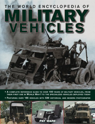 9780754820529: The World Encyclopedia of Military Vehicles: A complete reference guide to over 100 years of military vehicles, from their first use in World War I to the specialized vehicles deployed today