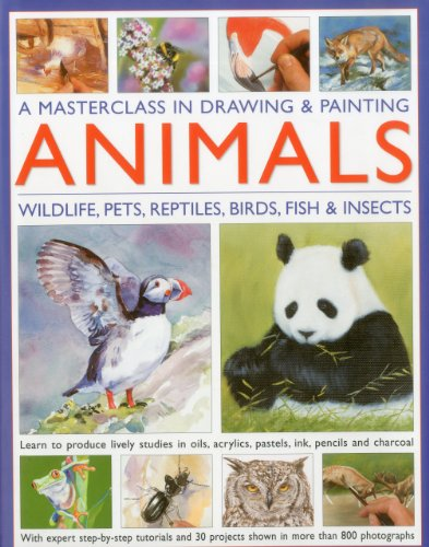 9780754820598: A Masterclass in Drawing and Painting Animals (Masterclass in Drawing/Paintng)