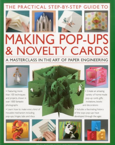 9780754820789: The Practical Step-by-Step Guide to Making Pop-Ups & Novelty Cards: A how-to guide to the art of paper engineering, featuring over 100 techniques and ... 1000 fantastic photographs and illustrations