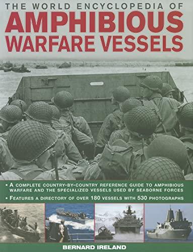 9780754820901: The World Encyclopedia of Amphibious Warfare Vessels: An illustrated history of modern amphibious warfare